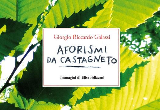 Aforismi da Castagneto - Giorgio Galassi